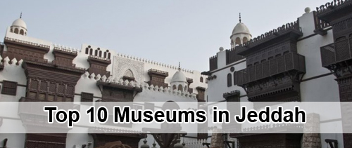 Top 10 Museums in Jeddah
