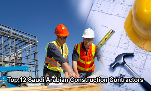 saudi arabian construction contractors Top 12 Saudi Arabian Construction Contractors