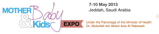 Mother, Baby & Kids Expo  7-10 May 2013 Jeddah, Saudi Arabia