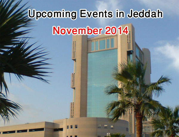 upcoming_events_in_jeddah_nov_2014